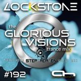 Lockstone - The Glorious Visions Trance Mix 192 - Inc Step2Heaven Guest Mix
