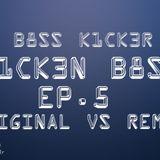 Original Vs. Remix (K1CK3N B8SS EP.5)
