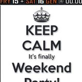 Keep Calm It's finally Weekend Party !