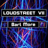 Loudstreet VII