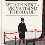 Privatising the Shade