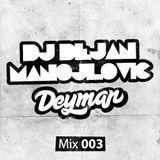 DJ Dejan Manojlovic (Deyman) - Mix 003