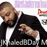 #DJKhaledBDay Mix