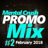 Mental Crush @ PROMO Mix 2-February-2018