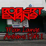 Moon Lounge Anthems - Part 1