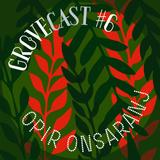 Gro°veCast #6 - Opir Onsaranj - Opium Osolaris