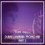 DUBAI x BAHRAIN Promo Mix Part #2 | Tweet @DjTomHall | Snapchat @DjTomHall
