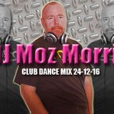 DJ MOZ MORRIS - CLUB DANCE MIX 23.12.16