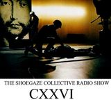 THE SHOEGAZE COLLECTIVE RADIO SHOW ON DKFM - TSC SHOW: CXXVI - TWO HOUR SPECIAL - 12/17/19