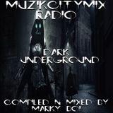 Marky Boi - Muzikcitymix Radio - Dark Underground
