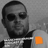 Maschinenraum Podcast 005 - Sin