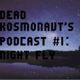 "Guest Mix#13:DEAD KOSMONAVT""S PODCAST #1: NIGHT FLY"