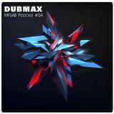 Dubmax - MFSAB Podcast #04