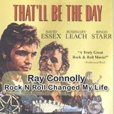 Ray Connolly Rock N Roll Changed My Life part 1