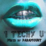 PARAMOUNT ' I Techy U' (Mixtape Vol.5)