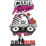 DJ AMMUNITION CLUBKILLERS MIX #1