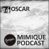 Mimique Podcast #4 - Oscar