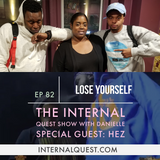 The Internal Quest Show 82 (Lose Yourself)