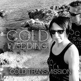 "COLD TRANSMISSION presents ""COLD WEDDING"" 25.09.19 (Vol. 83)"