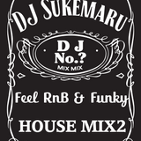 Feel RnB & Funky HOUSE MIX2 by DJ Sukemaru