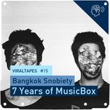 Viral Tapes #15: Bangkok Snobiety - 7 Years of MusicBox