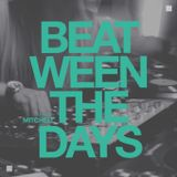 Mitchell - Beat-ween the days #026