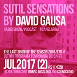 Sutil Sensations Radio/Podcast -Jul 20th 2017-Last show season 2016/17 with #HotBeats & #CanelaFina!