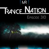 Trance Nation Ep. 310 (14.10.2018)