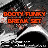 XploYaz - Booty Funky Break Set - Sept 2K12