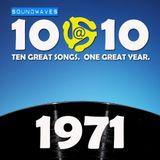 Soundwaves 10@10 #199: 1971