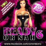READY OR NAH VOL. 6