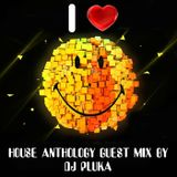 House Anthology part 11 guest mix by DJ Pluka