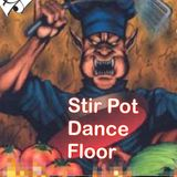 Stir Pot Dance Floor ep. 27
