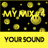 MY MIX#4 - YOUR SOUND