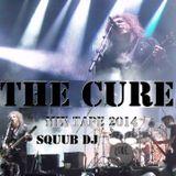 The Cure - Mix tape 2014 - Squub Dj