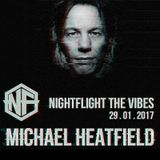 Michael Heatfield - Nightflight The Vibes - 29-01-17