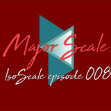 IsoScale - Episode 008