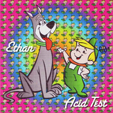 Ethan - Acid Test