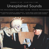 Unexplained Sounds - The Recognition Test # 98_