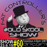 #OldSkool Show #60 With DJ Fat Controller on Dream FM 23rd June 2015