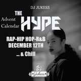 #TheAdventHype Day 12: ... & Chill - R&B Mix - Instagram: DJ_Jukess