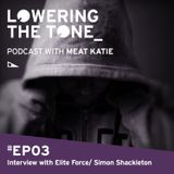Meat katie - Lowering The Tone - Podcast - Episode 3 (with Elite Force Interview)
