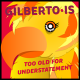 Gilberto is T.O.F.U.