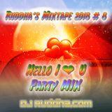 Ruddha's Mixtape 2018 # 8 Hello I Love U Party Mix