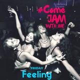 RetroJamz Presents #ComeJamWithMe: Friday Feeling #1 (House, RnB, EDM, Club Mix)