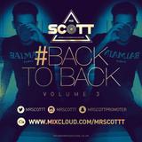 BackToBack Vol 3 | FOLLOW MY TWITTER @MRSCOTTT