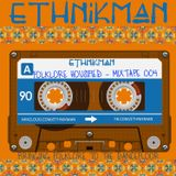 Ethnikman - Folklore Housified Mixtape #004 - Ethnic House