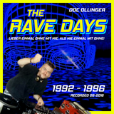 Doc Ollinger - The Rave Days 1992-1996
