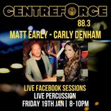 Carly Denham and Matt Early Live On Centreforce 19th jan 2018