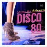 DISCO 80, Vol. 2 - Mixed By DJ Danco